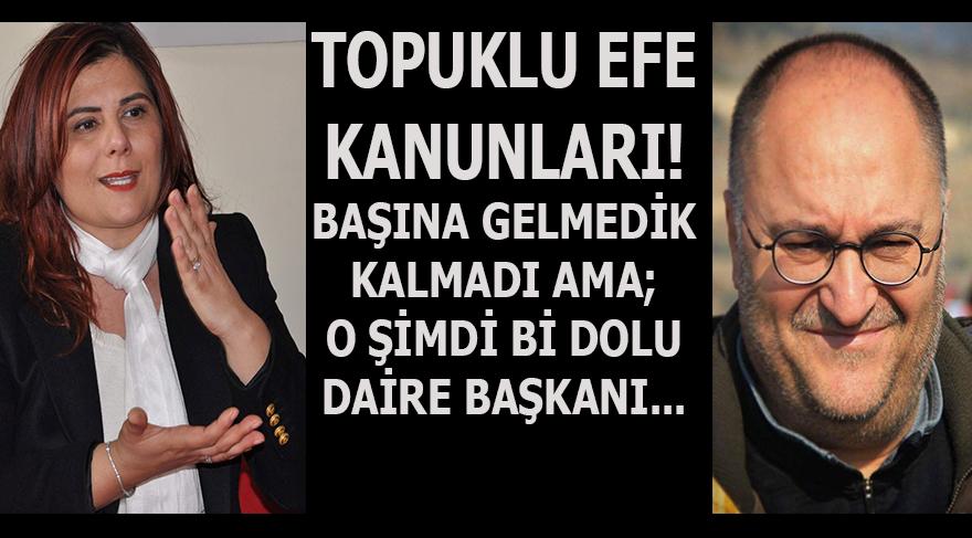 AYDIN: TOPUKLU EFE, DEMOKRATİK KANUNLARINI BAKIN NASIL İŞLETİYOR!