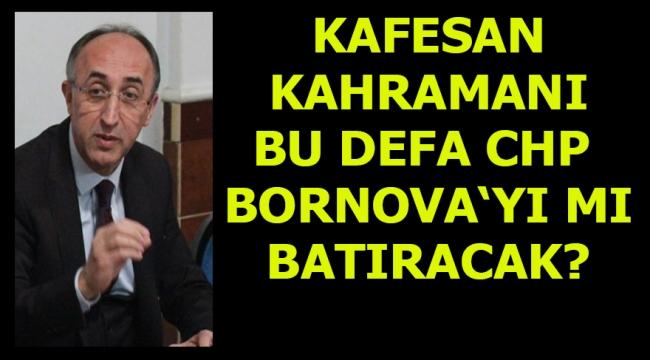 """HOCAOĞLU, ÇİĞLİ'DEN SONRA BORNOVA'DA DA MI """"KAFESAN"""" GERÇEĞİ YAŞATACAK!"""