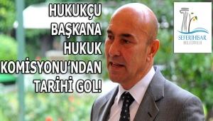 "SEFERİHİSAR: TUNÇ BAŞKANA ""HUKUK KOMİSYONU""NDAN TARİHİ VOLE!"