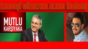 KARŞIYAKA BELEDİYE BAŞKANI AKPINAR'IN KARDEŞİ CEMO AKPINAR'IN SİLAHLA ADAM YARALAMAKTAN GÖZALTINA ALINDI İDDİASI!