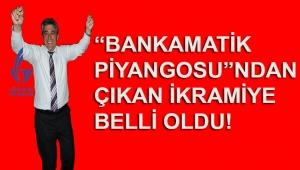 """İŞTE BAŞKAN İNCE'YE """"BANKAMATİK PİYANGOSU""""NDAN ÇIKAN BÜYÜK İKRAMİYE!"""