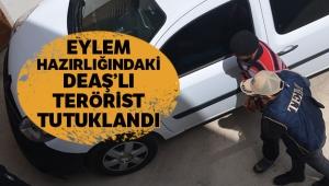 Eylem hazırlığındaki DEAŞ'lı terörist tutuklandı
