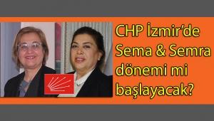 İzmir CHP'de il ve ilçe başkanlığı koltukları için yarış başladı! Sema Pekdaş'ın İl, Semra Aksakal'ın da Konak ilçe adaylıkları için Ankara'dan vize aldıkları kulislere düştü...