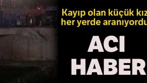 Mardin'de kaybolan küçük kızından acı haber geldi