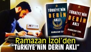 """Ramazan İzol'den """"Türkiye'nin derin aklı"""""""