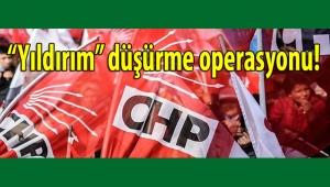 """CHP Karşıyaka'da """"Yıldırım"""" düşürme operasyonu!"""