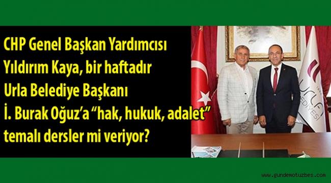 CHP Genel Başkan Yardımcısı Yıldırım Kaya, Urla Belediye Başkanı Burak Oğuz'a