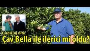 Cumhur Eriş o muhteşem Seferihisar projelerini sordu ve ekledi: Şimdi Çav Bella ile ilerici mi oldu?