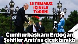 Cumhurbaşkanı Erdoğan, Şehitler Anıtı'na çiçek bıraktı