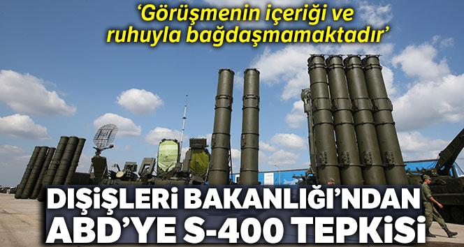 Dışişeri Bakanlığı'ndan ABD'ye S-400 tepkisi