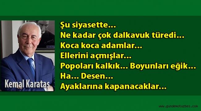 Kemal Karataş bu defa uslu uslu durmayanları yazdı...