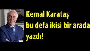 Kemal Karataş, Tunç Soyer ve Deniz Yücel için 15 Temmuz yazısı kaleme aldı...