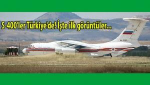 S-400'ler Türkiye'de! İşte ilk görüntüler...