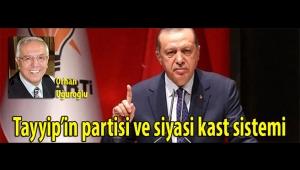Tayyip'in partisi ve siyasi kast sistemi