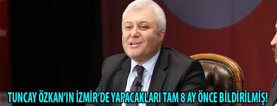 Tuncay Özkan'ın bugün yürürlükte olan İzmir taktikleri tam 8 ay önce CHP tepe yönetimine ihbar edilmiş!