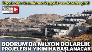 Bodrum'da kaçak yapıların yıkımına başlanacak
