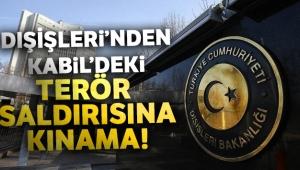 Dışişleri'nden Kabil'deki terör saldırısına kınama!