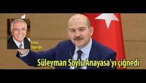 Süleyman Soylu Anayasa'yı çiğnedi