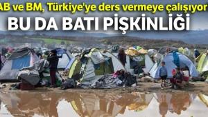 AB ve BM, Türkiye'ye ders vermeye çalışıyor!