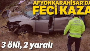 Afyonkarahisar'da kaza: 3 ölü, 2 yaralı
