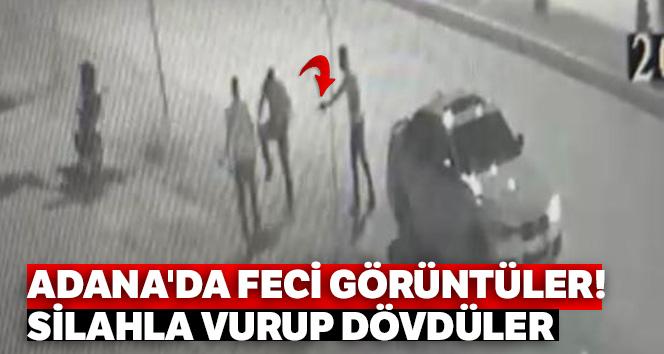 Adana'da feci görüntüler! Silahla vurup dövdüler