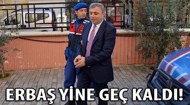 DTO BAŞKANI ERBAŞ YİNE GEÇ KALDI!