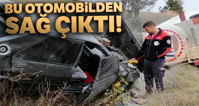 Paramparça olan otomobilden sağ kurtuldu