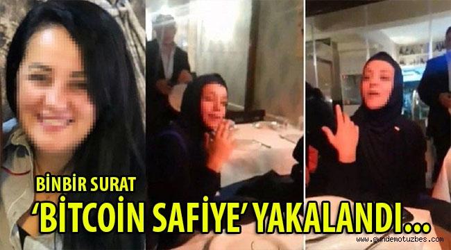 Binbir Surat 'Bitcoin Safiye' Bursa'da yakalandı