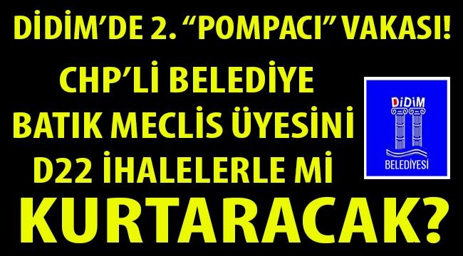 """DİDİM'DE 2. """"POMPACI"""" VAKASI! BATIK MECLİS ÜYESİ D 22 İHALELERLE Mİ KURTARILACAK?"""