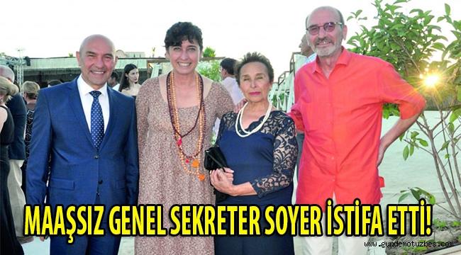 MAAŞSIZ GENEL SEKRETER SOYER, İZTAV'DAN İSTİFA ETTİ!