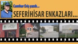 SEFERİHİSAR ENKAZLARI ÜZERİNE...