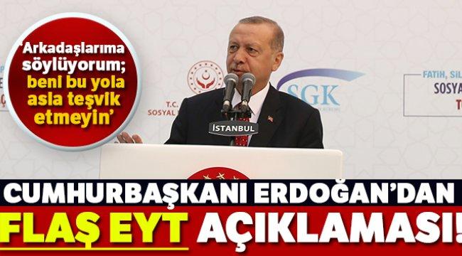 SON DAKİKA: Cumhurbaşkanı Erdoğan'dan EYT açıklaması