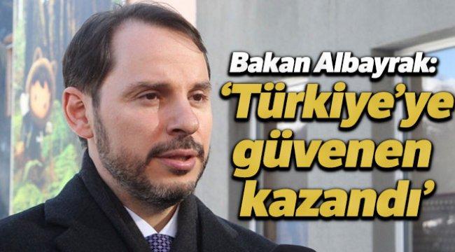Bakan Albayrak: 'Türkiye'ye güvenen kazandı'