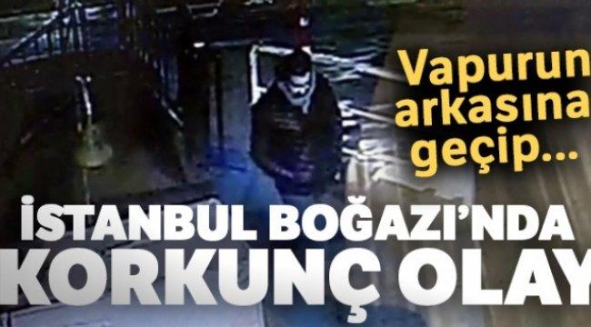 İstanbul Boğazı'nda korkunç olay kamerada