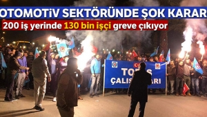 Otomotiv sektöründe 130 bin çalışan için grev kararı
