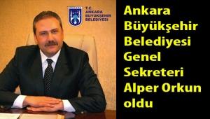 Ankara Büyükşehir Belediyesi yeni Genel Sekreteri Alper Orkun oldu... İzmir Büyükşehir Belediyesi Genel Sekreteri de değişiyor mu?