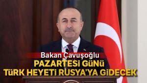 Bakan Çavuşoğlu'ndan İdlib açıklaması: Türk heyeti Rusya'ya gidecek
