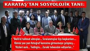 EFSANE CHP İL BAŞKANI KEMAL KARATAŞ'TAN 'DENİZ YÜCEL'Cİ 30 İLÇE BAŞKANINA SOSYOLOJİK TANI!
