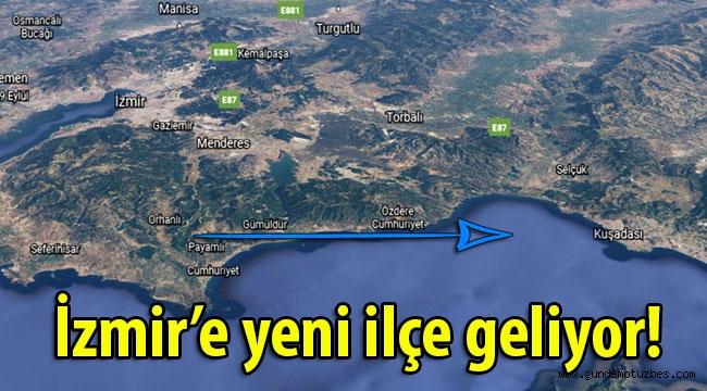 Özdere, Gümüldür, Ürkmez, Doğanbey- Payamlı beldeleri ilçe mi oluyor? İzmir'e yeni bir ilçe mi geliyor?