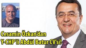 CESAMİN ÖZKAN'DAN Y-CHP'LİLERE ABDÜL BATUR'UN NARLIDERE CV'Sİ!