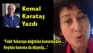 Kemal Karataş: Fakir fukaraya dağıtılan kavurmadan... Neptün hanıma da düşmüş...