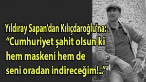Antalya CHP e. Milletvekili Yıldıray Sapan'dan Kılıçdaroğlu'na: