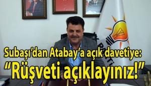 Didim Ak Parti ilçe başkanı Subaşı'dan Didim Belediye başkanı Atabay'a kamuya açık davetiye: Kaçak yapılaşma ve rüşvet iddialarını açıklayınız!
