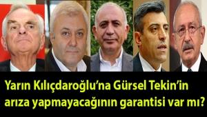 Yarın Kılıçdaroğlu'na Gürsel Tekin-Ali Kılıç ikilisinin arıza çıkarmayacağının garantisi var mı?