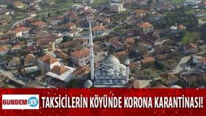 İzmir'deki taksi ve minibüslerin merkezi Küner köyü korona karantinasına alındı!