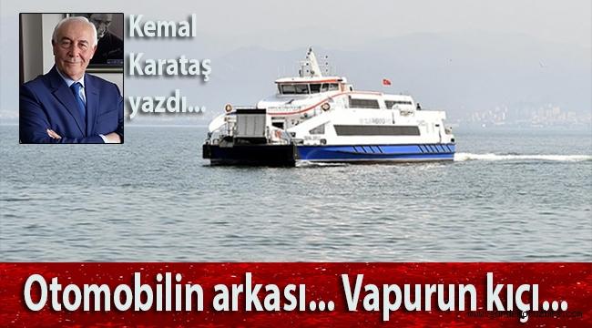 Kemal Karataş: Otomobilin arkası... Vapurun kıçı... Kıçınız yemiyor Tunç Soyer'i eleştirmeye...