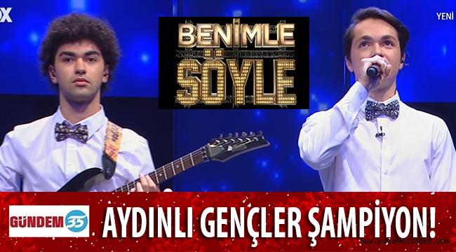 AYDINLI GENÇLER 'BENİMLE SÖYLE'DE ŞAMPİYON OLDULAR...
