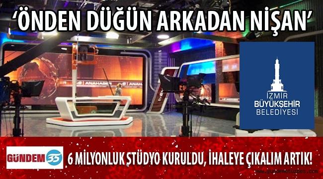 İZMİR BÜYÜKŞEHİR BELEDİYESİ 6 MİLYONA İNTERNET TV'SİNİ KURDU, TEK İŞ İHALEYE ÇIKMAYA KALDI!