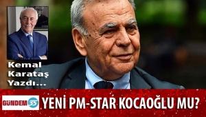 KEMAL KARATAŞ, Y-CHP'DE İZMİR'DEN ÇIKACAK 'PM-STAR'I YAZDI...