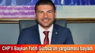 CHP'li Başkan Fatih Gürbüz'ün yargılaması başladı